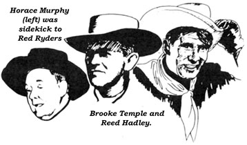 Horace Murphy (left) was sidekick to Red Ryders Brooke Temple and Reed Hadley.