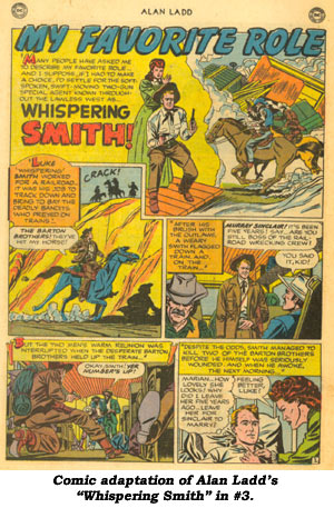 "Comic adaptation of Alan Ladd's ""Whispering Smith"" in #3."