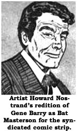 Artist Howard Nostrand's redition of Gene Barry as Bat Masterson for the syndicated comic strip.