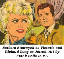 Barbara Stanwyck as Victoria and Richard Long as Jarrod. Art by Frank Bolle in #1.