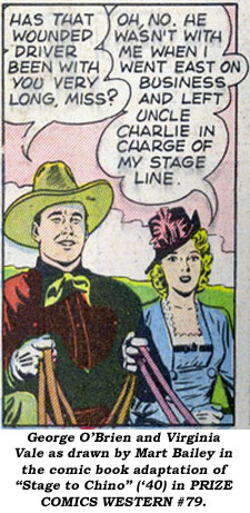 "George O'Brien and Virginia Vale as drawn by Mart Bailey in the comic book adaptation of ""Stage to Chino"" ('40) in PRIZE COMICS WESTERN #79."