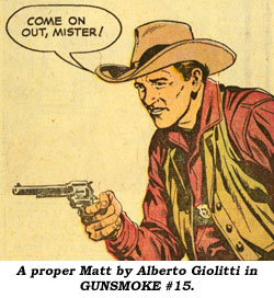 A proper Matt by Alberto Giolitti in GUNSMOKE #15.