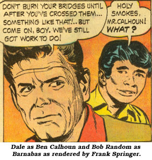 Dale as Ben Calhoun and Bob Random as Barnabas as rendered by Frank Springer.