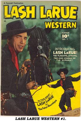 Lash Larue Comic Book Cowboys By Boyd Magers