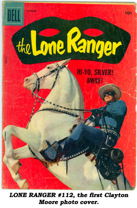 LONE RANGER #112, the first Clayton Moore photo cover.