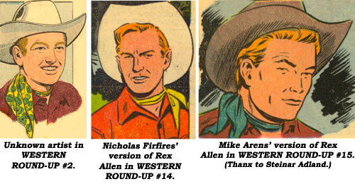 Rex Allen art by unknown artists in WESTERN ROUNDUP #2 and #15, art by Nicholas Firfires in WESTERN ROUNDUP #14.