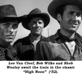 "Lee Van Cleef, Bob Wilke and Sheb Wooley await the train in the classic ""High Noon"" ('52)."