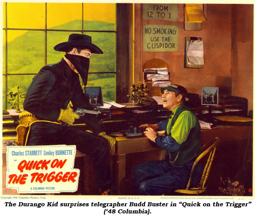"The Durango Kid surprises telegrapher Budd Buster in ""Quick on the Triggera"" ('48 Columbia)."