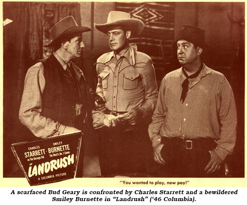 "A scarfaced Bud Geary is confronted by Charles Starrett and a bewildered Smiley Burnette in ""Landrush"" ('46 Columbia)."