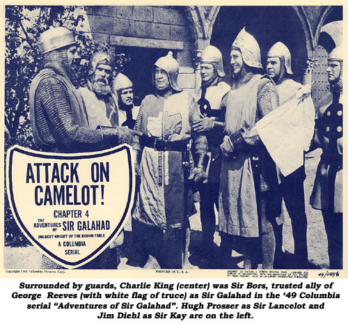 """Surrounded by guards, Charlie King (center) was Sir Bors, trusted ally of George Reeves (with white flag of truce) as Sir Galahad in the '49 Columbia serial ""Adventures of Sir Galahad"". Hugh Prosser as Sir Lancelot and Jim Diehl as Sir Kay are on the left."""