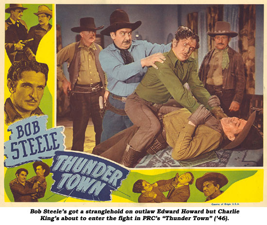 "Bob Steele's got a stranglehold on outlaw Edward Howard but Charlie King's about to enter the fight in PRC's ""Thunder Town"" ('46)."