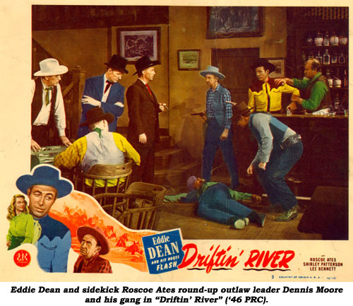 "Eddie Dean and sidekick Roscoe Ates round-up outlaw leader Dennis Moore and his gang in ""Driftin' River"" ('46 PRC)."