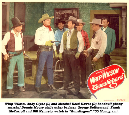 "Whip Wilson, Andy Clyde (L) and Marshal Reed Howes (R) handcuff phony marshal Dennis Moore while other badmen George De Normand, Frank McCarroll nad Bill Kennedy watch in ""Gunslingers"" ('50 Monogram)."