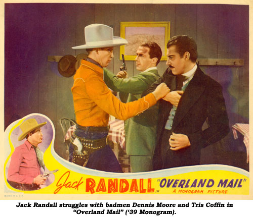 "Jack Randall struggles with badmen Dennis Moore and Tris Coffin in ""Overland Mail"" ('39 Monogram)."