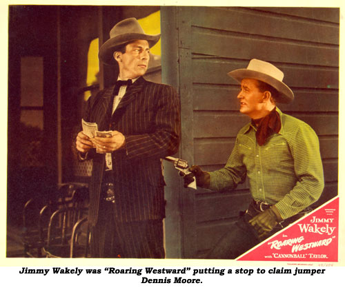 "Jimmy Wakely was ""Roaring Westward"" putting a stop to claim jumper Dennis Moore."