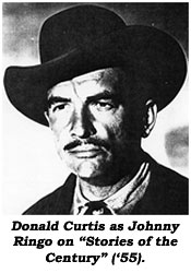 "Donald Curtis as Johnny Ringo on ""Stories of the Century"" ('55)."
