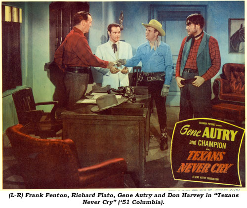 "(L-R) Frank Fenton, Richard Flato, Gene Autry and Don Harvey in ""Texans Never Cry"" ('51 Columbia)."