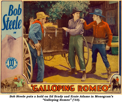 "Bob Steele puts a hold on Ed Brady and Ernie Adams in Monogram's ""Galloping Romeo"" ('33)."