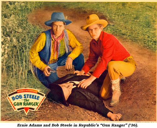 "Ernie Adams and Bob Steele in Republic's ""Gun Ranger"" ('36)."