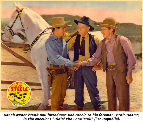 "Ranch owner Frank Bell introduces Bob Steele to his foreman, Ernie Adams, in the excellent ""Ridin' the Lone Trail"" ('37 Republic)."