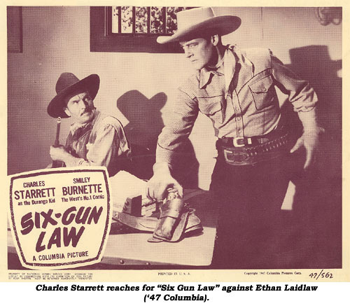 "Charles Starrett reaches for ""Six Gun Law"" against Ethan Laidlaw ('47 Columbia)."