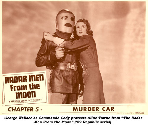 "George Wallace as Commando Cody protects Aline Towne from ""The Radar Men From the Moon"" ('52 Republic serial)."