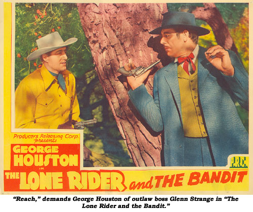 """Reach,"" demands George Houston of outlaw boss Glenn Strange in ""The Lone Rider and the Bandit""."