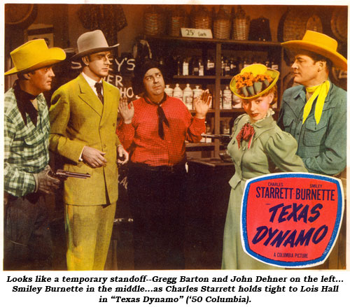 "Looks like a temporary standoff--Gregg Barton and John Dehner on the left...Smiley Burnette in the middle...as Charles Starrett holds tight to Lois Hall in ""Texas Dynamo"" ('50 Columbia)."