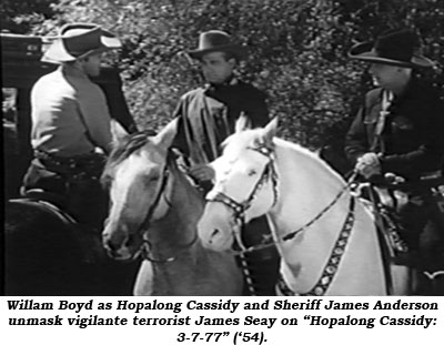 "William Boyd as Hopalong Cassidy and Sheriff James Anderson unmask vigilante terrorist James Seay on ""Hopalong Cassidy: 3-7-77"" ('54)."