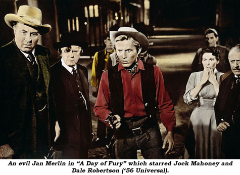 "An evil Jan Merlin in ""A Day of Fury"" which starred Jock Mahoney and Dale Robertson ('56 Universal)."