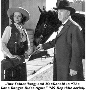 "Jinx Falken(berg) and MacDonald in ""The Lone Ranger Rides Again"" ('39 Republic serial)."