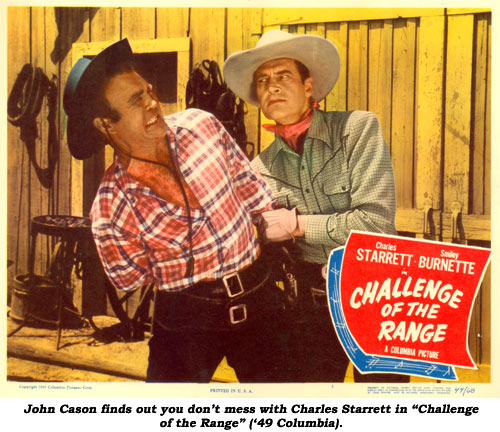 "John Cason finds out you don't mess with Charles Starrett in ""Challenge of the Range"" ('49 Columbia)."