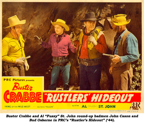 "Buster Crabbe and Al ""Fuzzy"" St. John round-up badmen John Cason and Bud Osborne in PRC's ""Rustler's Hideout"" ('44)."