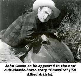 "John Cason as he appeared in the now cult-classic-horse-story ""Snowfire"" ('58 Allied Artists)."