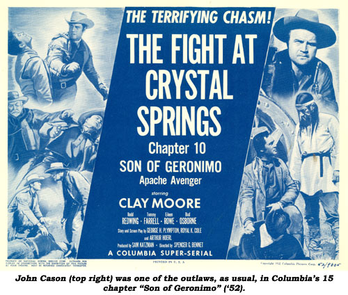 "John Cason (top right) was one of the outlaws, as usual, in Columbia's 15 chapter ""Son of Geronimo"" ('52)."