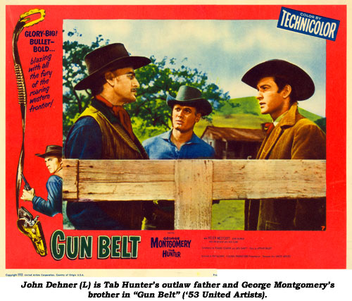 "John Dehner (L) is Tab Hunter's outlaw father and George Montgomery's brother in ""Gun Belt"" ('53 United Artists)."