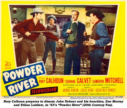 "Rory Calhoun prepares to disarm John Dehner and his hencies, Zon Murray and Ethan Laidlaw in '53's ""Powder River"" (20th Century Fox)."