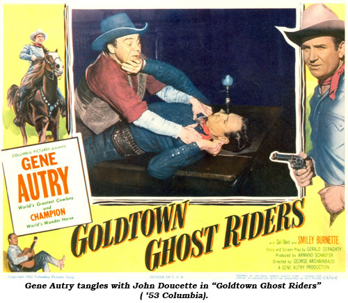 "Gene Autry tangles with John Doucette in ""Goldtown Ghost Riders"" ('53 Columbia)."