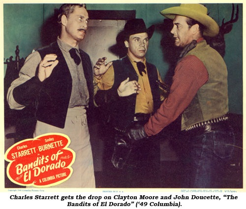"Charles Starrett gets the drop on Clayton Moore and John Doucette, ""The Bandits of El Dorado"" ('49 Columbia)."