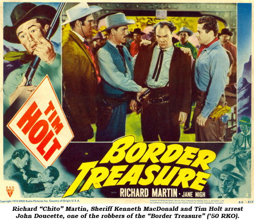 "Richard ""Chito"" Martin, Sheriff Kenneth MacDonald and Tim Holt arrest John Doucette, one of the robbers of the ""Border Treasure"" ('50 RKO)."