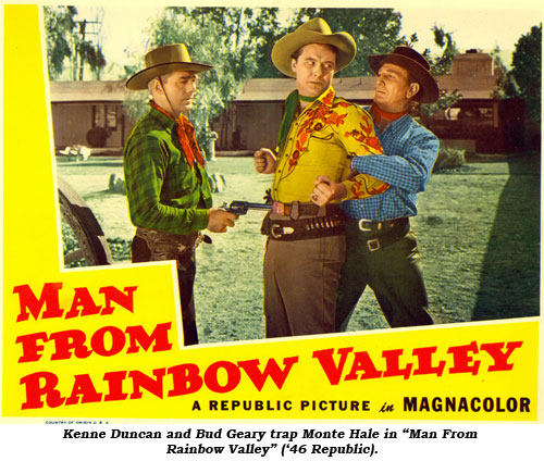 "Kenne Duncan and Bud Geary trap Monte Hale in ""Man From Rainbow Valley"" ('46 Republic)."