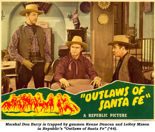 "Marshal Don Barry is trapped by gunmen Kenne Duncan and LeRoy Mason in Republic's ""Outlaws of Santa Fe"" ('44)."