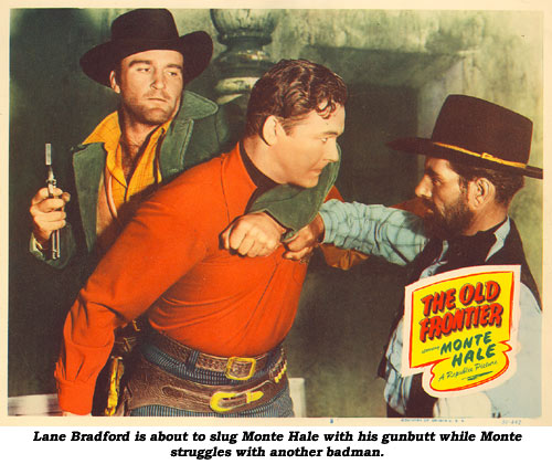 "Lane Bradford is about to slug Monte Hale with his gunbutt while Monte struggles with another badman in the scene card from ""The Old Frontier""."