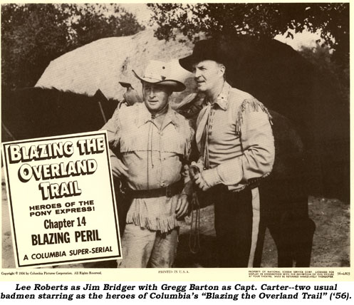 "Lee Roberts as Jim Bridger with Gregg Barton as Capt. Carter--two usual badmen starring as the heroes of Columbia's ""Blazing the Overland Trail"" ('56)."