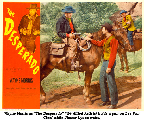 "Wayne Morris as ""The Desperado"" ('54 Allied Artists) holds a gun on Lee Van Cleef while Jimmy Lydon waits."