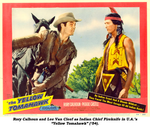 "Rory Calhoun and Lee Van Cleef as Indian Chief Fireknife in U.A.'s ""Yellow Tomahawk"" ('54)."