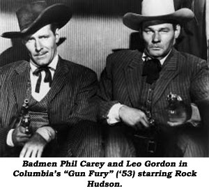 "Badmen Phil Carey and Leo Gordon in Columbia's ""Gun Fury"" ('53) starring Rock Hudson."