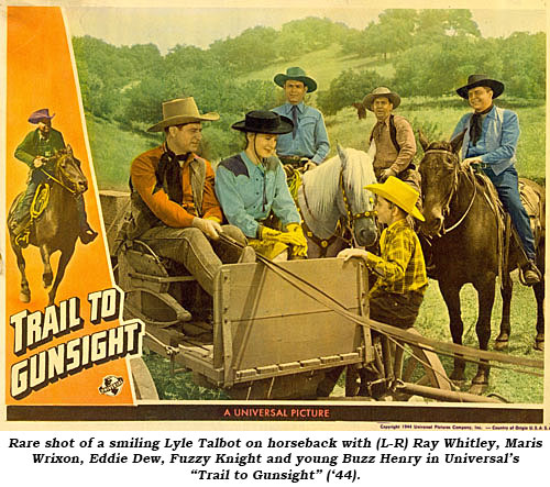 "Rare shot of a smiling Lyle Talbot on horseback with (L-R) Ray Whitley, Maris Wrizon, Eddie Dew, Fuzzy Knight and young Buzz Henry in Universal's ""Trail to Gunsight"" ('44)."