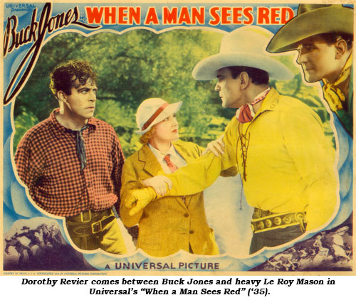 "Dorothy Revier comes between Buck Jones and heavy Le Roy Mason in Universal's ""When a Man Sees Red"" ('35)."