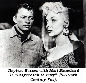 Rayford Barnes with Mari Blanchard in Stagecoach to Fury ('56 20th Century Fox).